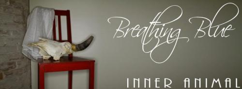Breathing Blue - Inner Animal June 26, 2012