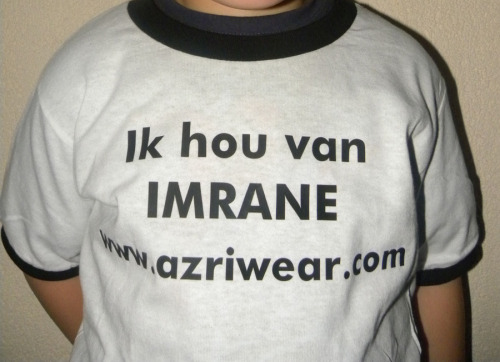 "mrane: a cute kid wearing ""Ik hou Van Children T-Shirt"". They ask us to customise it and put his name on T-shirt. Imrane: Rif - The Netherlands"