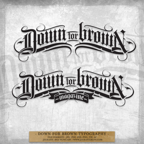 by9:  DOWN FOR BROWN TYPOGRAPHY by ~J2Grafix