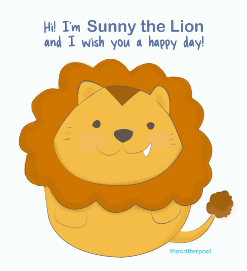 thecritterpost:  Sunny the Lion wishes you a wonderful day ahead! For more critter goodies, follow us at http://thecritterpost.tumblr.com.
