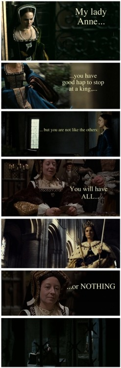"Anne Boleyn vs. Katherine of Aragon ""My lady Anne, you have a good hap to stop at a king, but you are not like the others: You will have ALL… or NOTHING"" (Katherine of Aragon to Anne Boleyn while playing cards) This is a famous story about Henry's 2 most notorious queens. I think both women had all, but both died with nothing. I used Frances Cuka (Henry VIII and his six wives) and Natalie Portman (The other Boleyn girl). I chose Natalie because she was very well characterized as Anne (I think they look alike), but I don't like how Philippa Gregory degrades describes Anne."