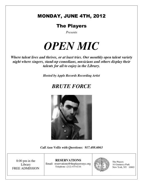 Monday, June 4th at 8PM in The Library:  OPEN MIC, hosted by Brute Force.  Admission is Free.  Call Ann Vellis for reservations.