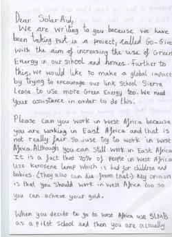 This is a letter from Amina, a 9-year-old student from a London primary school. She wrote to us at SolarAid, along with the rest of her class, asking us to help their link school in Sierra Leone with solar lights. Persuasive language and passion aplenty, the students have challenged our BHAG and reminded us of our need to tackle kerosene use across the whole of Africa. For the full story click here.