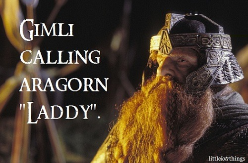 "Gimli calling Aragorn ""Laddy"".Graphic submitted by gandalfvsdumbledore."