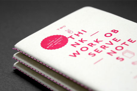 hanatucker:  Think Work Observe. Self Promotional Notebook.