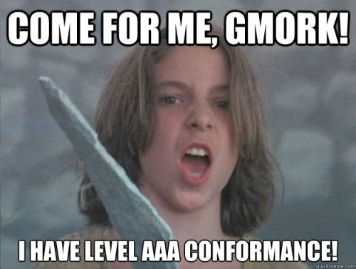 Accessible Atreyu: Come for me Gmork! I have Level AAA conformance! @crazybat