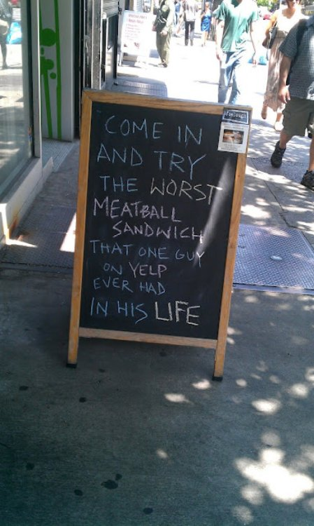 Restaurant Advertises Negative Meatball Sub Yelp Review That does sound intriguing… even if the guy is right.