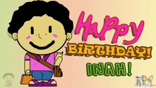 Inah ko lingkatan, birthday mo na naman! Happy Birthday Inah! WE LOVE YOU! (though we hardly say it) :*
