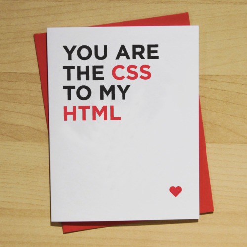 jaymug:  You are the CSS to my HTML card.