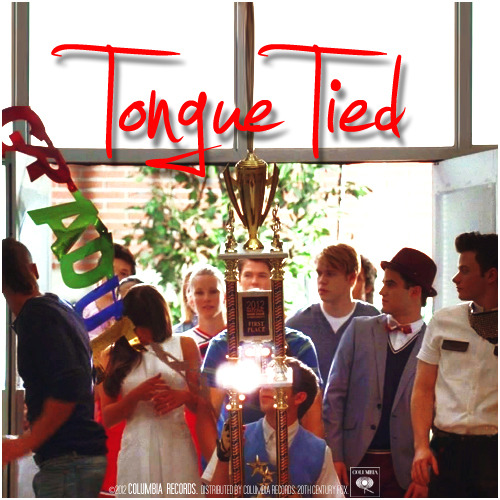 3x21 Nationals | Tongue Tied Requested Alternative Cover Requested by klainebowsaredelicious