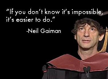 From Neil Gaiman's commencement address at the University of the Arts