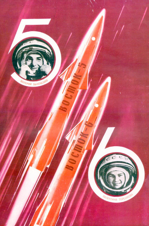 soviet-posters:  Восток-5, Восток-6 Vostok-5, Vostok-6 Vostok 5 was a joint mission of the Soviet space program together with Vostok 6, Vostok 6 was the first human spaceflight mission to carry a woman, cosmonaut Valentina Tereshkova, into space.