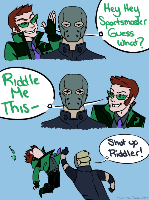 Whoever thought Riddler and Sportsmaster were buddies… Yea. I don't see it. 8T