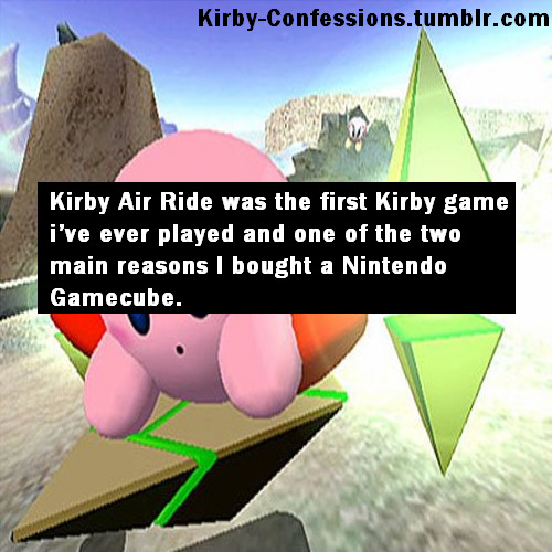 Confession # 13 - ice-blaze Kirby Air Ride was the first Kirby game i've ever played and one of the two main reasons I bought a Nintendo Gamecube.