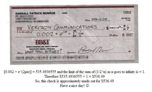 jtotheizzoe:  Apparently this is how xkcd creator Randall Munroe pays his Verizon bill.  That's one way to stick it to the man. It's also awesome. (Yes, there's a typo in the caption. It's iπ, not 2π. Carry on. Original here.)