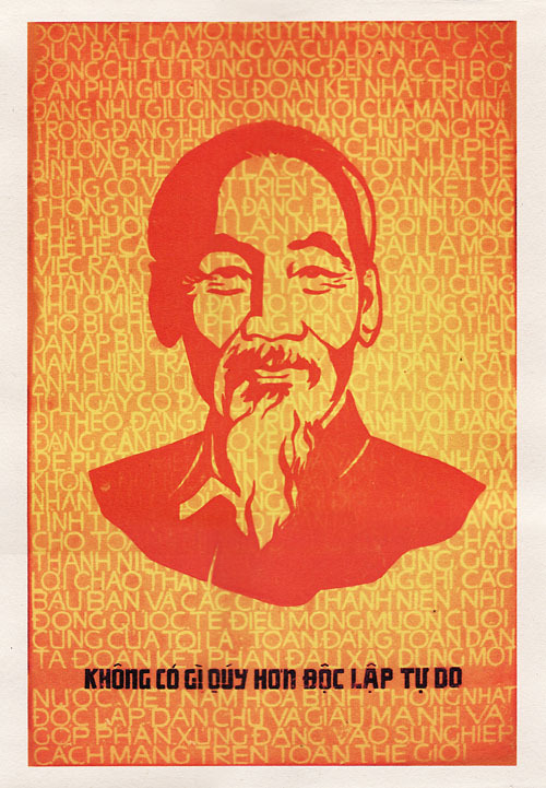 """The is Nothing More Precious than Independence and Freedom"" - Ho Chi Minh Happy Birthday Uncle Ho~! vnpropaganda.com"