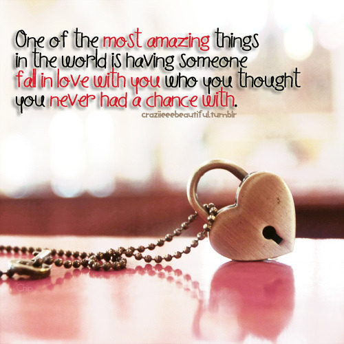 One Of The Most Amazing Things Is Having Someone