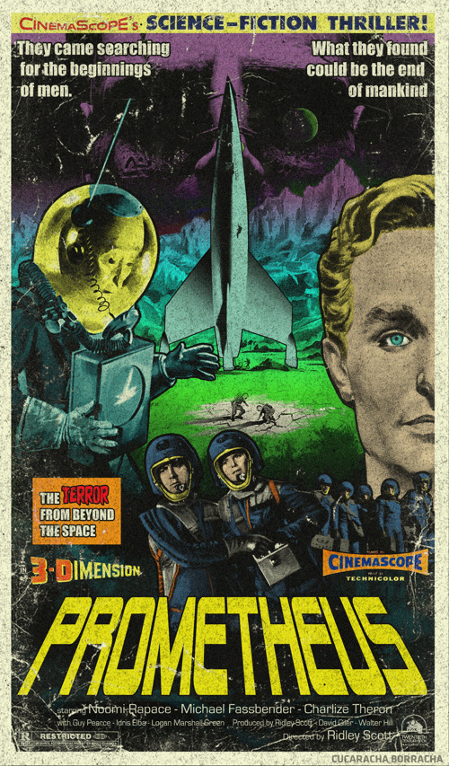 cucaracha-borracha:  Prometheus B-movie style vintage poster art by Cucaracha Borracha