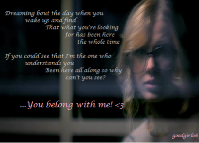 You Belong With Me ~ Taylor Swift