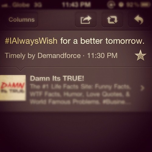 Always wish for a better tomorrow.  (Taken with instagram)