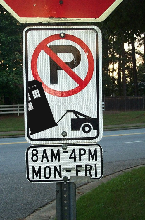 maggs-r:  No Parking Tardis doctorwho:  Time Machines will be towed heartoftardis:  Tardis no parking by ~CPD-91