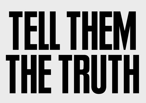 nevver:  Tell them the truth