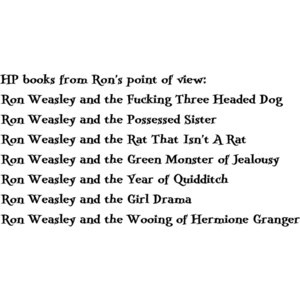 HP books from Ron's point of view…