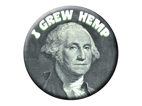 "George Washington grew hemp.  In fact, it used to be ACCEPTED as SO IMPORTANT to the economy that every farmer was REQUIRED to grow HEMP, and could even PAY THEIR TAXES WITH IT! So, when we talk about ""Legalization"", the correct term would actually be ""RE-Legalization""… Just in case you didn't know…here's some more HEMP INFO… (CLICK the PHOTO - it links to a different HEMP FACT site)"