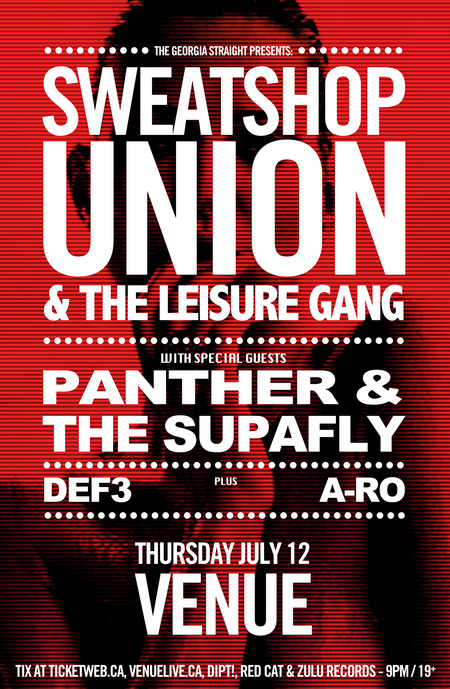 elekwentfolk:  elekwentfolk:  SWEATSHOP UNION & LEISURE GANG + PANTHER & THE SUPAFLY w/ DEF 3 & A-Ro the Naut Thursday, July 12thDoors: 9:00pmTickets are on sale now at www.ticketweb.ca + Red Cat Records + Zulu Records + Dipt OR click the link above!  TONIGHT @ VENUE!