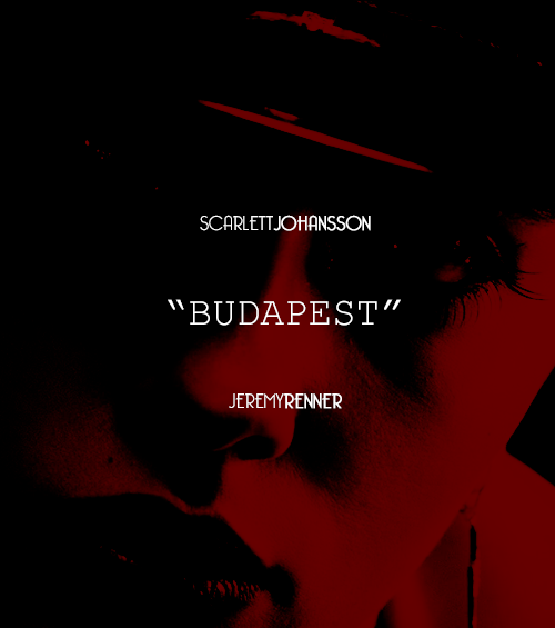 "hemingerald:  BUDAPEST, by director Joss Whedon, executive producer J. J. Abrams, with Jeremy Renner as Clint Barton and Scarlett Johansson as Natasha Romanoff. ""Your mission was to intercept the target, Agent Barton. Not to fall in love with it.""""I pull the trigger, I make the calls."""