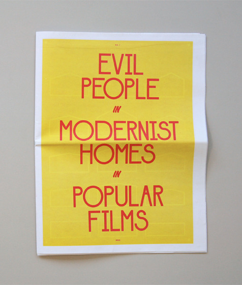 yalegraphicdesign:  Evil People in Modernist Homes in Popular FilmsNewsprint, 2011Design: Benjamin Critton