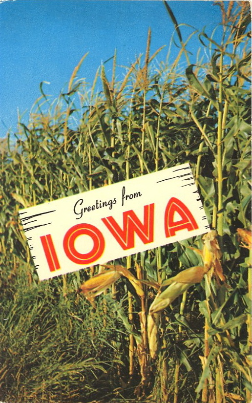 GREETINGS FROM IOWA  Iowa—The TALL Corn State