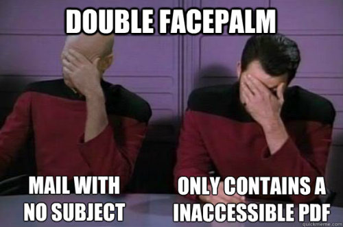 "Double facepalm: ""mail with no subject, only contains a inaccessible PDF"""