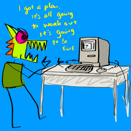 explodingdog:  Crazy Monster is working on his plans.