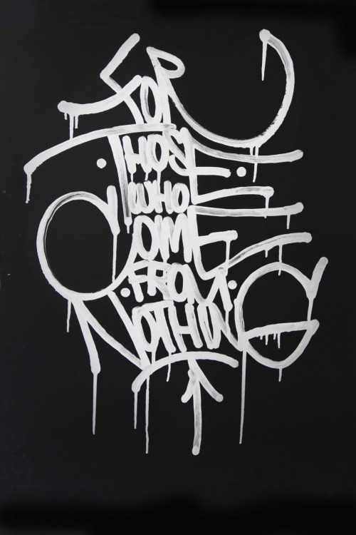 the-ghetto:  for those who come from nothing