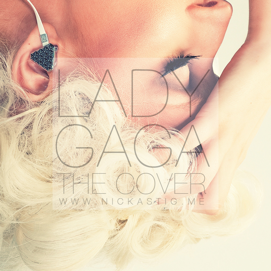 LADY GAGA: THE COVER Speechless - Jayme Dee Paparazzi - White Tie Affair Poker Face - Pixie Lott Nothing Else I Can Say (Eh, Eh) - hchsknights08 Judas - Adrisaurus The Edge of Glory - Petie Pizarro Bad Romance - Krissy & Ericka Born This Way - Tyler Ward ft. Alex G Alejandro - All Time Low Marry The Night - Fynn farrell Hair - Robbiejayy You and I - Lisa Lavie and David Choi Cover Telephone - Pomplamoose DOWNLOAD LINK1 | DOWNLOAD LINK 2