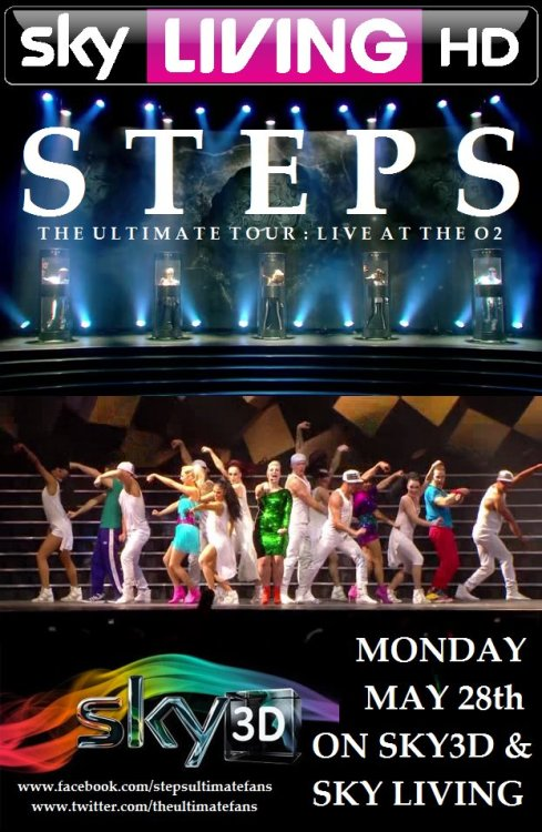 "SkyLiving & Sky3D will be airing ""Steps Live At The O2"" on MONDAY MAY 28th"