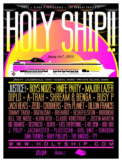 The Holy Ship! 2012 lineup was announced this morning. (A healthy seven months in advance of the actual event). No major surprises, although Justice at sea (which sounds like the name of a Steven Seagal movie), should be pretty freaking cool.  So yeah. January 4-7. Cruise ship. The Bahamas. Coconut rum and dirty beats. Let's do this.