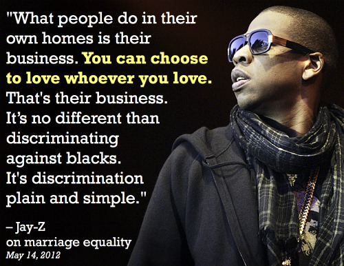 brooklynmutt:  Jay-Z Has 99 Problems But Gay Marriage* Isn't One Of Them