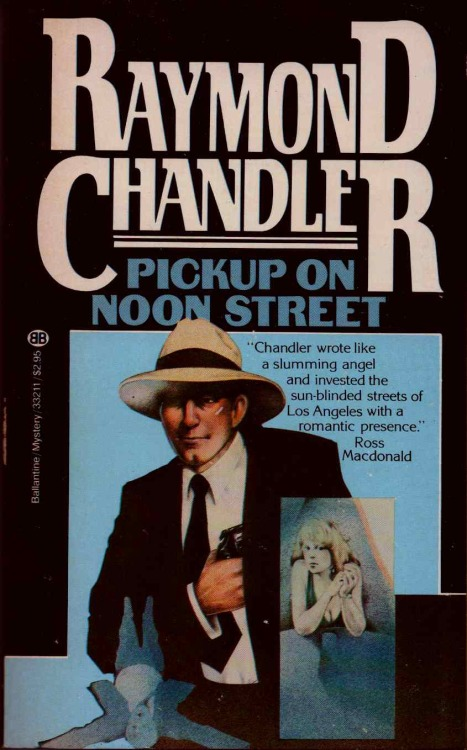 This collection contains four Raymond Chandler short stories: Pickup on Noon Street; Smart-Aleck Hill; Guns at Cyrano's; Nevada Gas. Ballantine, 1972.