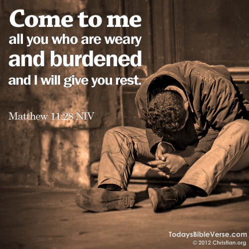 todaysbibleverse:  Come to me all you who are weary and burdened and I will give you rest. - Matthew 11:28 From TodaysBibleVerse.com