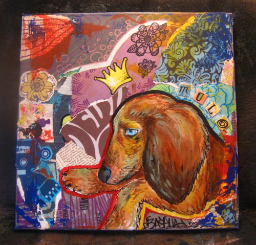 """Milo the Dachshund!""  Commissioned by Stephanie Wehe  Acrylics, Mixed media 12x12"" canvass"