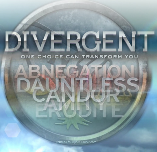 Choose wisely/logically!  fortress-fourtysix:  Divergent. One choice can transform you, which will you choose?