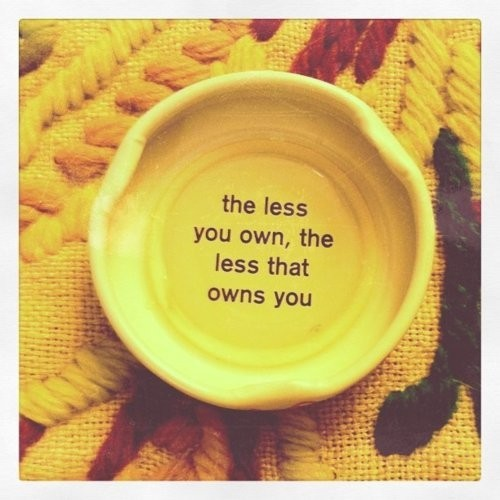 "becomingminimalist:  (via ""The less you own…"" :: Money Saving Mom®)"
