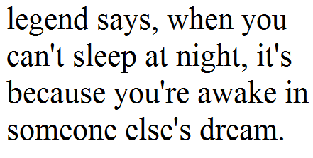 mermaidskulls:  stop dreaming about me, I need some sleep forreal…. (;