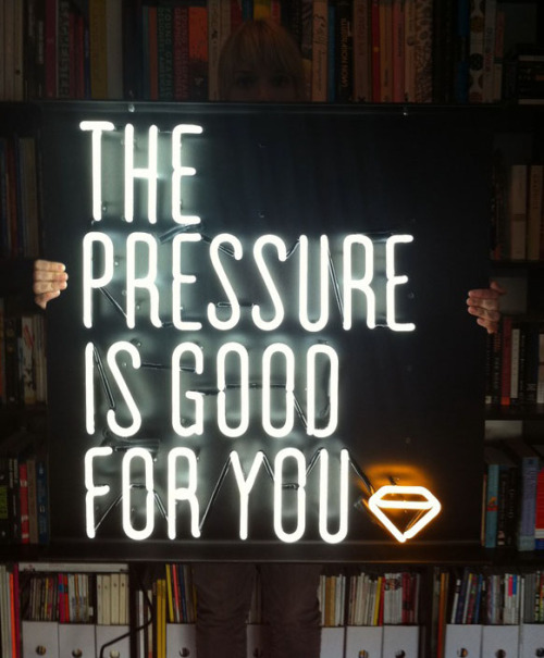 atavus:  The pressure is good for you