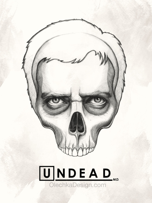 "eatsleepdraw:  House MD - ""Undead"" by Olechka (prints)"