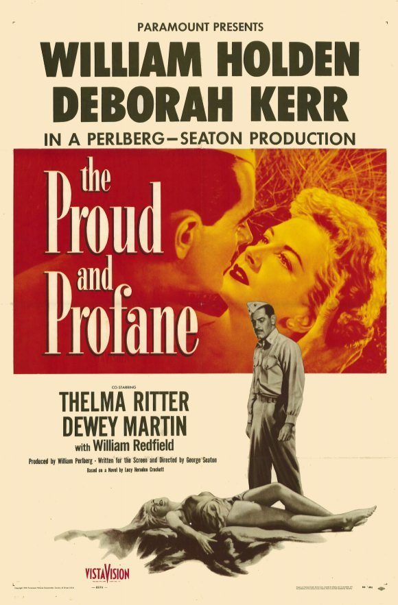 Movies I've Seen in 2012 116.  The Proud and the Profane (1956) Starring:  William Holden, Deborah Kerr, Thelma Ritter Director:  George Seaton Rating:  ★★★/5