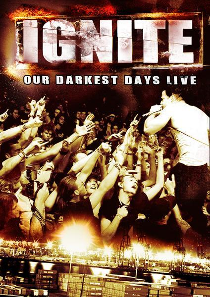 "RELEASE DATES: U.S. JUNE 19,  EUROPE JUNE 18 IGNITE- ""OUR DARKEST DAYS LIVE"" DVD U.S. PRE-ORDER IGNITE- ""OUR DARKEST DAYS LIVE"" DVD EUROPE PRE-ORDER"