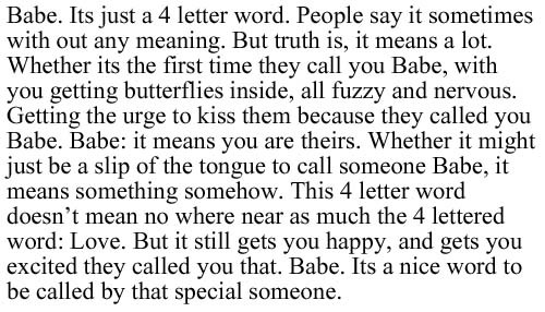 babe, cute little word that crushed me.